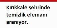 Kırıkkale şehrinde temizlik elemanı aranıyor.