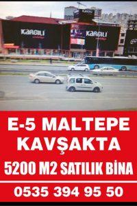 e-5 maltepe kavşakta 5200 m2 satılık bina