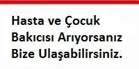 hasta_ve_cocuk_bakicisi_ariyorsaniz_bize_ulasabilirsiniz.