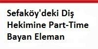 sefaköy'deki_dis_hekimine_part_time_bayan_eleman