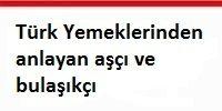 turk_yemeklerinden_anlayan_asci_ve_bulasikci