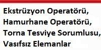 ekstruzyon_operatoru_hamurhane_operatoru_torna_tesviye_sorumlusu_vasifsiz_elemanlar