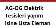 AG-OG Elektrik Tesisleri yapım işine Usta Eleman aranıyor.