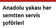 Anadolu yakası her semtten servis şoförleri