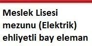 Meslek Lisesi mezunu (Elektrik) ehliyetli bay eleman aranıyor.