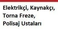Elektrikçi, Kaynakçı, Torna Freze, Polisaj Ustaları aranıyor.
