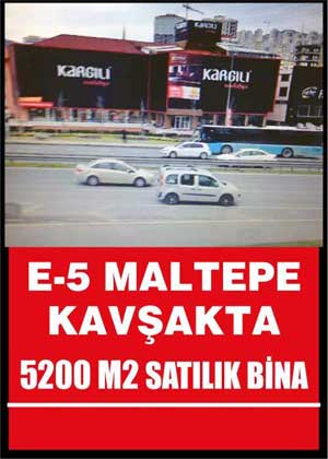 E 5 MALTEPE KAVŞAKTA 5200 M SATILIK BİNA
