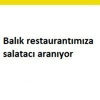 Terimi kaldır: balık restaurantımıza salatacı aranıyor balık restaurantımıza salatacı aranıyor