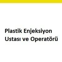 plastik enjeksiyon ustası arayanlar, plastik enjeksiyon ustası ilanları, plastik enjeksiyon ustası aranıyor, plastik enjeksiyon operatörü iş ilanları, plastik enjeksiyon operatörü arayan firmalar, plastik enjeksiyon operatörü iş ilanları, plastik enjeksiyon operatörü arayan, plastik enjeksiyon operatörü iş ilan sayfası