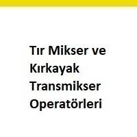 tır mikser operatörü arayanlar, tır mikser operatörü ilanları, tır mikser operatörü iş ilanları, kırkayak transmikser operatörleri arayan, kırkayak transmikser operatörleri aranıyor, kırkayak transmikser operatörleri iş ilan sayfası