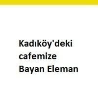 cafemize bayan eleman iş ilanları, cafemize bayan eleman aranıyor, bayan cafe eleman arayanlar, bayan cafe elemanı ilanı, cafemize bayan eleman, bayan cafe elemanı iş ilanları sayfası