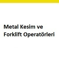 forklift operatörü aranıyor, forklift operatörü iş ilanları, forklift operatörü arayan, forklift operatörü ilanları ankara, metal kesim operatörü, metal kesim operatörü ilanları, metal kesim operatörü arayan, metal kesim operatörü iş ilanları sayfası