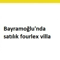 satılık villa bayramoğlu, fourlex villa, bayramoğlu'nda satılık villa, satılık villa ilanları