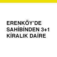 kadıköy kiralık daire, erenköy kiralık daire, kazaskerde kiralık daire, acil kiralık daire