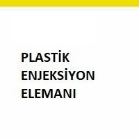 plastik enjeksiyon elemanı, plastik enjeksiyon iş ilanı, plastik enjeksiyon makinesine eleman arayan